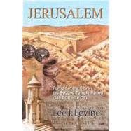 Jerusalem : Portrait of the City in the Second Temple Period (538 B. C. E. -70 C. E. )