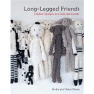 Long-Legged Friends : Crochet Creatures to Create and Cuddle, 9781449417512