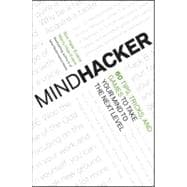 Mindhacker : 60 Tips, Tricks, and Games to Take Your Mind to..., 9781118007525
