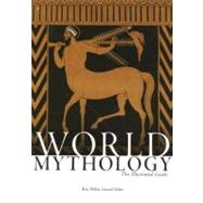 World Mythology : The Illustrated Guide,9780195307528