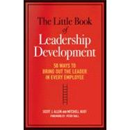 The Little Book of Leadership Development: 50 Ways to Bring ..., 9780814417546  