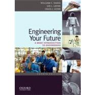 Engineering Your Future: A Brief Introduction to Engineering,9780199797554