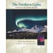 The Northern Lights: Secrets of the Aurora Borealis,9780882407555