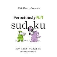 Will Shortz Presents Ferociously Fun Sudoku; 200 Easy Puzzle..., 9780312557560  