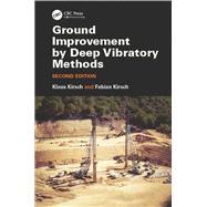 Ground Improvement by Deep Vibratory Methods, Second Edition