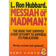 L. Ron Hubbard : Messiah or Madman?, 9780942637571