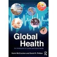 Global Health: An introduction to current and future trends, 9780415557573  
