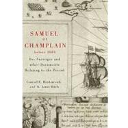 Samuel de Champlain Before 1604 : Des Sauvages and other Doc..., 9780773537576  