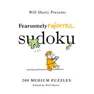 Will Shortz Presents Fearsomely Frightful Sudoku; 200 Medium..., 9780312557577  