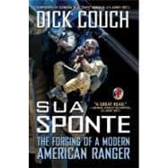 Sua Sponte : The Forging of a Modern American Ranger,9780425247587