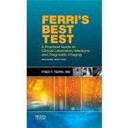 Ferri's Best Test : A Practical Guide to Laboratory Medicine and Diagnostic Imaging,9780323057592