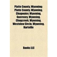 Platte County, Wyoming : Platte County, Wyoming, Chugwater, Wyoming, Guernsey, Wyoming, Chugcreek, Wyoming, Westview Circle, Wyoming, Hartville