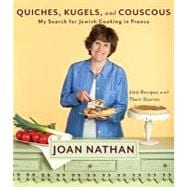 Quiches, Kugels, and Couscous : My Search for Jewish Cooking in France,9780307267597