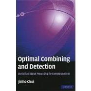 Optimal Combining and Detection : Statistical Signal Process..., 9780521517607  