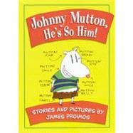 Johnny Mutton, He's So Him!: Stories and Pictures, 9780152167608