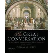 The Great Conversation A Historical Introduction to Philosophy,9780195397611