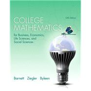 College Mathematics for Business Economics, Life Sciences and Social Sciences Plus NEW MyMathLab with Pearson eText -- Access Card Package