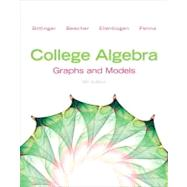 College Algebra Graphs and Models Plus NEW MyMathLab -- Access Card Package