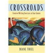 Crossroads : Creative Writing in Four Genres,9780321127617