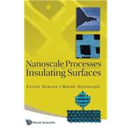 Nanoscale Processes on Insulating Surfaces, 9789812837622  