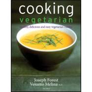 Cooking Vegetarian: Healthy, Delicious and Easy Vegetarian C..., 9781118007624