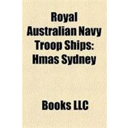 Royal Australian Navy Troop Ships : Hmas Sydney, Hmas Jervis Bay, Hmas Berrima