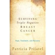 Surviving Triple-Negative Breast Cancer Hope, Treatment, and Recovery,9780195387629