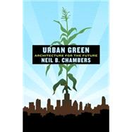 Urban Green : Architecture for the Future, 9780230107632  
