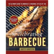 Celebrating Barbecue : The Ultimate Guide to America's 4 Regional Styles,9781451627640