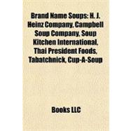 Brand Name Soups : H. J. Heinz Company, Campbell Soup Compan..., 9781156407646  