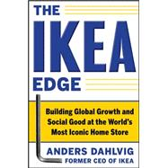 The IKEA Edge: Building Global Growth and Social Good at the..., 9780071777650