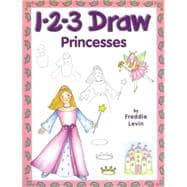 1-2-3 Draw Princesses : A Step-by-Step Guide, 9780939217656  