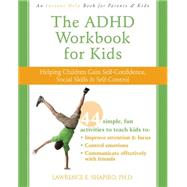 The ADHD Workbook for Kids: Helping Children Gain Self-Confi..., 9781572247666  