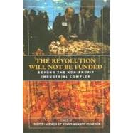 Revolution Will Not Be Funded : Beyond the Non-Profit Indust..., 9780896087668