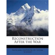 Reconstruction After the War,9781148757674