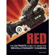 Red : The Ultimate Guide to Using the Revolutionary Camera,9780321617682