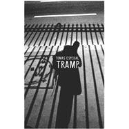 Tramp : Or the Art of Living a Wild and Poetic Life, 9781906497682  