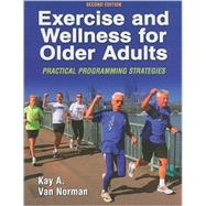 Exercise and Wellness for Older Adults : Practical Programming Strategies,9780736057684