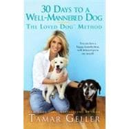 30 Days to a Well-Mannered Dog : The Loved Dog Method, 9781439177693  