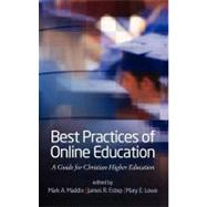 Best Practices of Online Education : A Guide for Christian H..., 9781617357695
