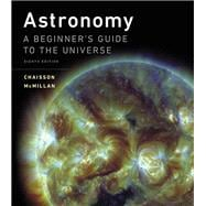 Astronomy A Beginner's Guide to the Universe