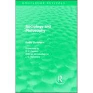 Sociology and Philosophy (Routledge Revivals),9780415557702