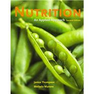 Nutrition : An Applied Approach Value Package (includes MyNutritionLab with MyDietAnalysis Student Access Kit for Nutrition: an Applied Approach),9780321557704