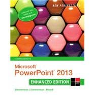 New Perspectives on Microsoft PowerPoint 2013, Comprehensive Enhanced Edition