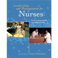 Leadership and Management for Nurses : Core Competencies for Quality Care,9780132137713