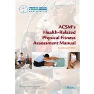ACSM's Health-Related Physical Fitness Assessment Manual (Bo..., 9780781797719  