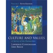 Culture and Values: A Survey of the Humanities, Volume I (Non-InfoTrac Version) (Chapters 1-11 with readings)