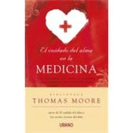 El cuidado del alma en la medicina / Care of The Soul in Med..., 9788479537722