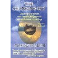 The Changing Sky: Creating Your Future With Transits, Progre..., 9780979067723  