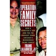 Operation Family Secrets : How a Mobster's Son and the FBI B..., 9780307717726  